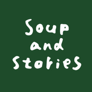 Soup and Stories